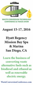 Waste Conversion Technology Conference & Trade Show, Aug 15-17, 2016, San Diego. CA