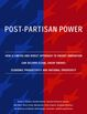 Post-Partisan Power Report