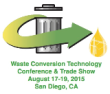 Waste Conversion Technology Conference & Trade Show, August 17-19, 2015, San Diego