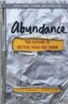 Abundance: The Future is Better Than You Think by Peter Diamondis and Steven Kotler