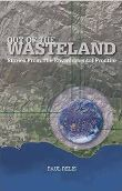 Out of the Wasteland: Stories from the Environmental Frontier by Paul Relis