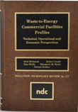 Waste-to-Energy Commercial Facilities Profiles: Technical, Operational and Economic Perspectives